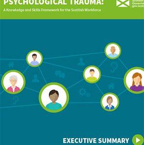 NHS Scotland Transforming Psychological Trauma: A Knowledge and Skills Framework