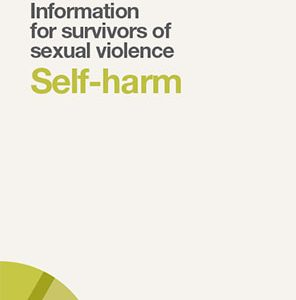 Self-Harm: information for survivors of sexual violence
